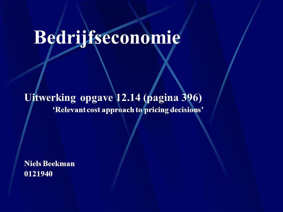 Bedrijfseconomie Uitwerking opgave 12.14 (pagina 396)