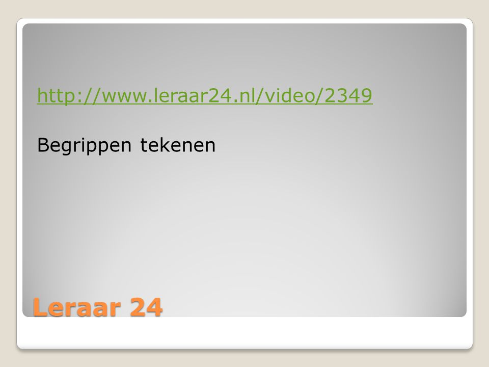 http://www.leraar24.nl/video/2349 Begrippen tekenen Leraar 24