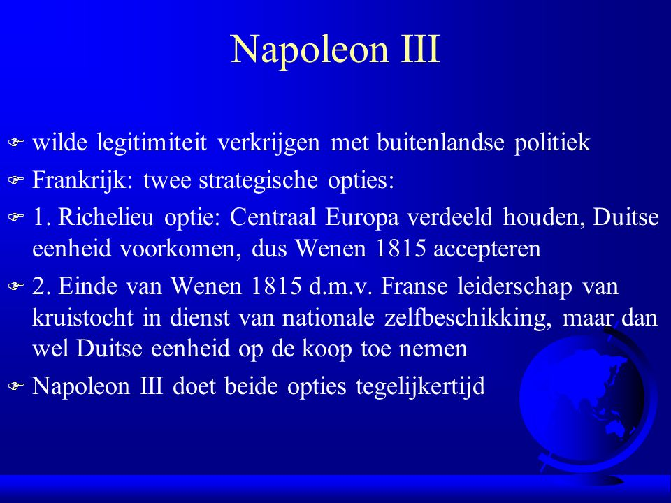 Napoleon III wilde legitimiteit verkrijgen met buitenlandse politiek