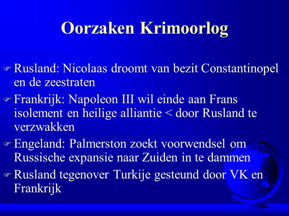 Oorzaken Krimoorlog Rusland: Nicolaas droomt van bezit Constantinopel en de zeestraten.