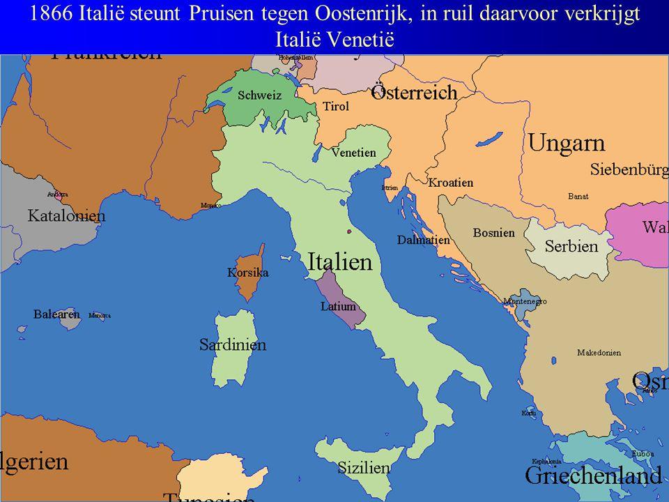 1866 Italië steunt Pruisen tegen Oostenrijk, in ruil daarvoor verkrijgt Italië Venetië