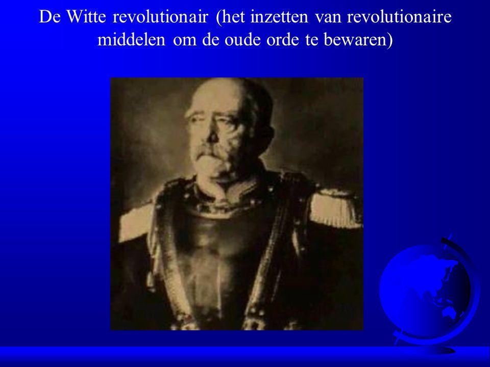 De Witte revolutionair (het inzetten van revolutionaire middelen om de oude orde te bewaren)