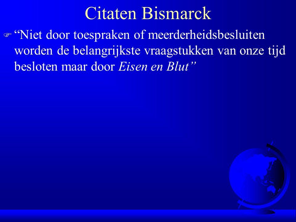 Citaten Bismarck Niet door toespraken of meerderheidsbesluiten worden de belangrijkste vraagstukken van onze tijd besloten maar door Eisen en Blut