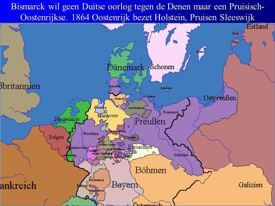 Bismarck wil geen Duitse oorlog tegen de Denen maar een Pruisisch-Oostenrijkse. 1864 Oostenrijk bezet Holstein, Pruisen Sleeswijk