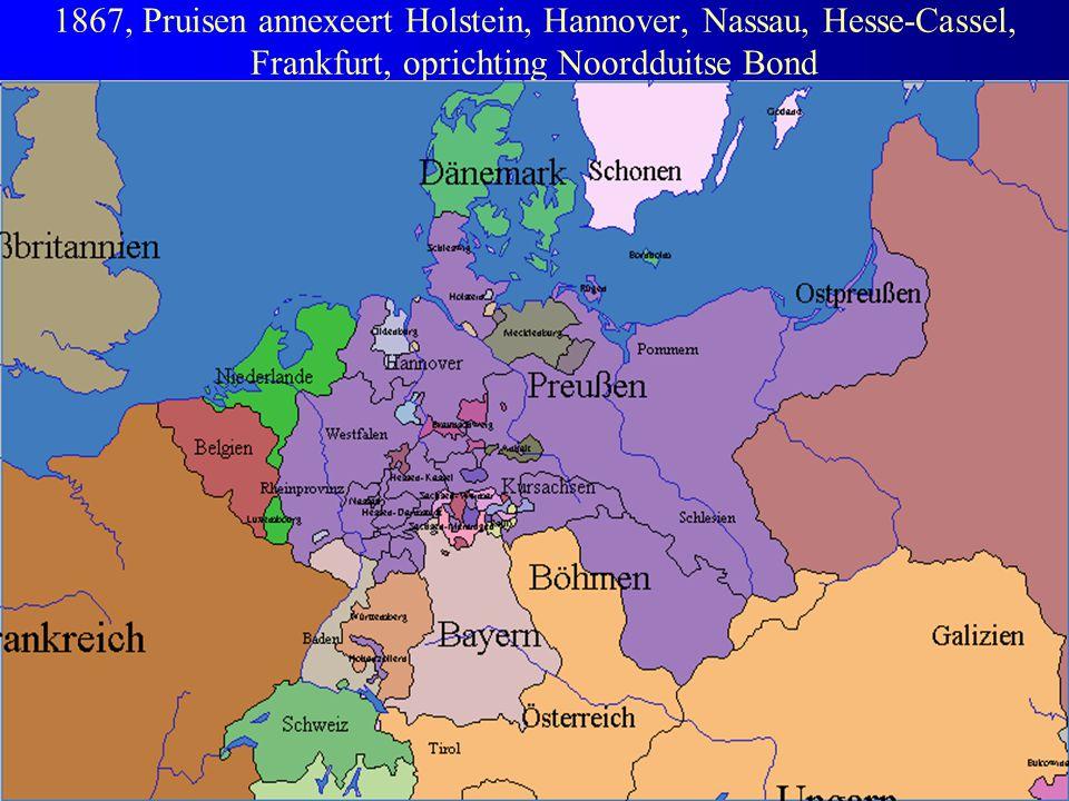 1867, Pruisen annexeert Holstein, Hannover, Nassau, Hesse-Cassel, Frankfurt, oprichting Noordduitse Bond
