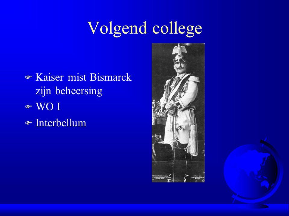 Volgend college Kaiser mist Bismarck zijn beheersing WO I Interbellum