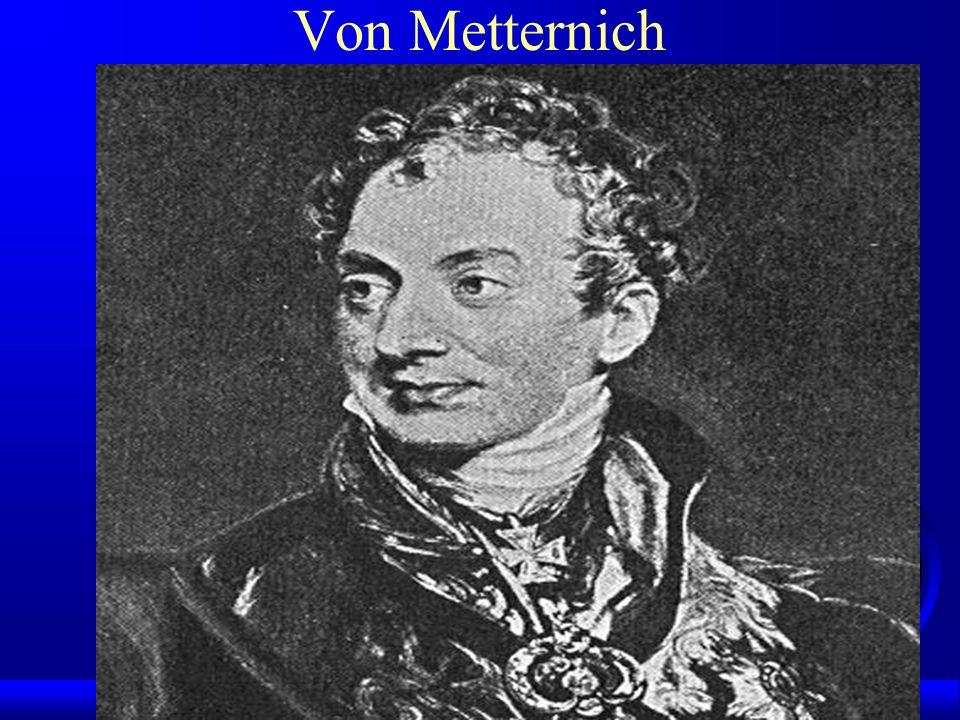 Von Metternich gezant geweest in Parijs tijdens Franse revolutie, gelijkheid > vrijheid <
