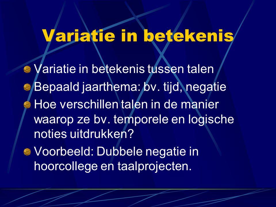 Variatie in betekenis Variatie in betekenis tussen talen