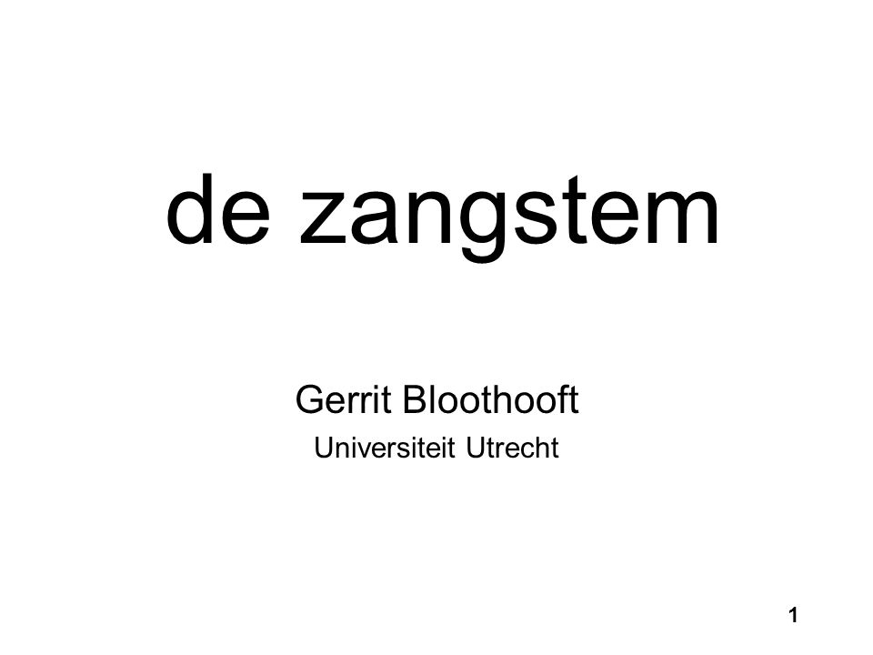 Gerrit Bloothooft Universiteit Utrecht