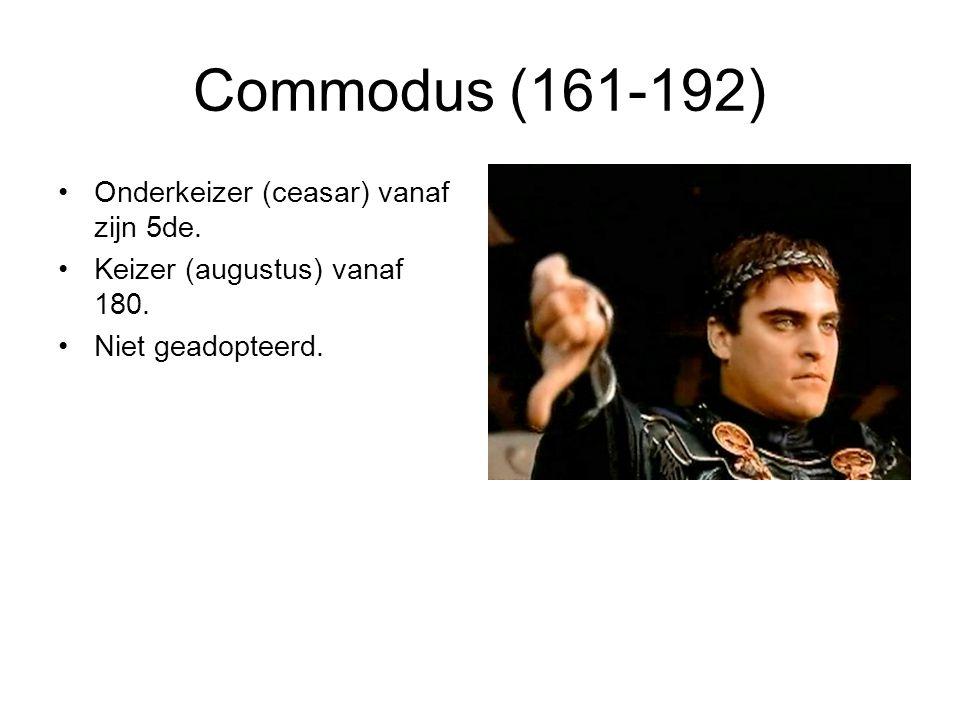 Commodus (161-192) Onderkeizer (ceasar) vanaf zijn 5de.