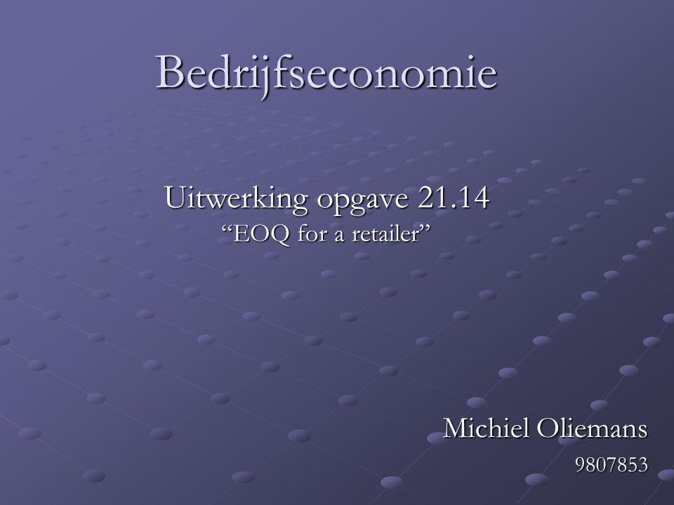Bedrijfseconomie Uitwerking opgave 21.14 Michiel Oliemans