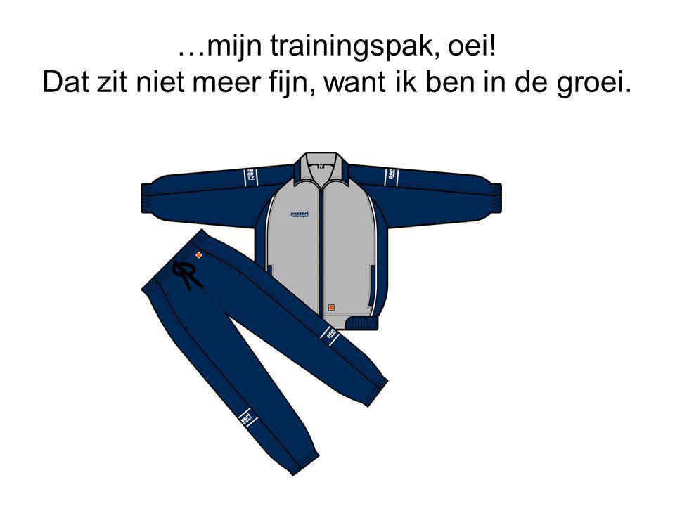 …mijn trainingspak, oei