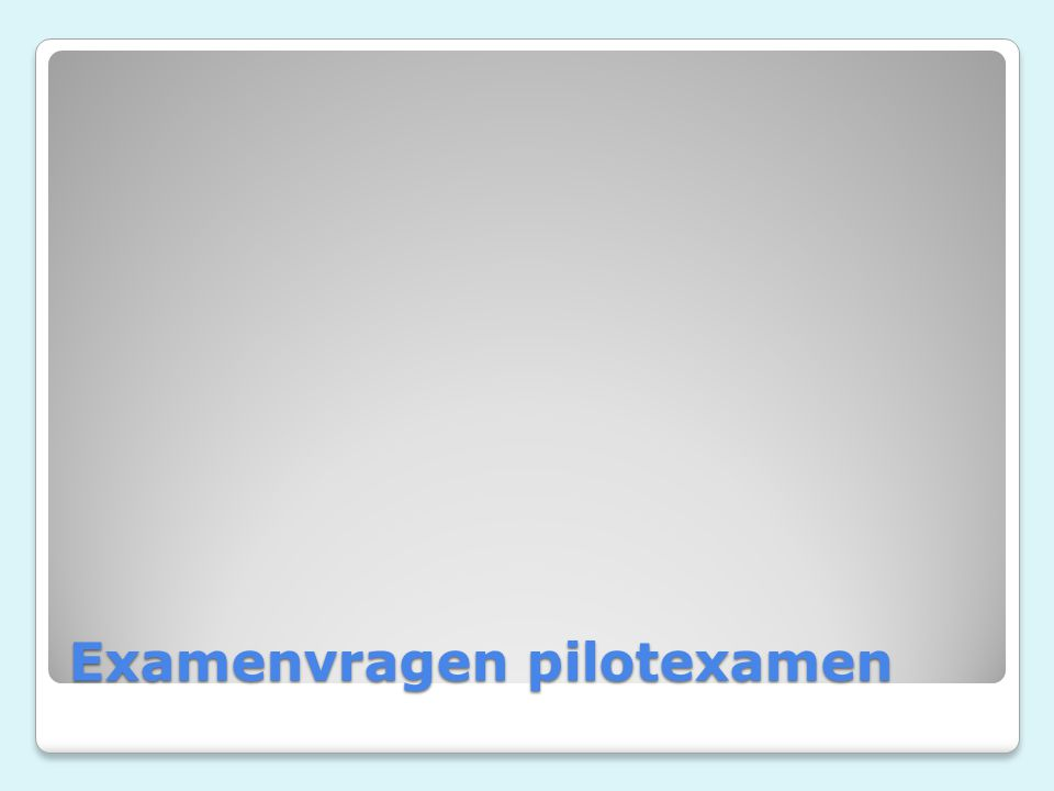 Examenvragen pilotexamen