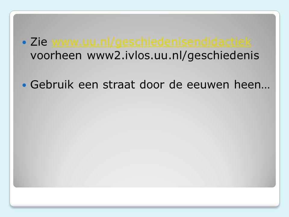 Zie www. uu. nl/geschiedenisendidactiek voorheen www2. ivlos. uu