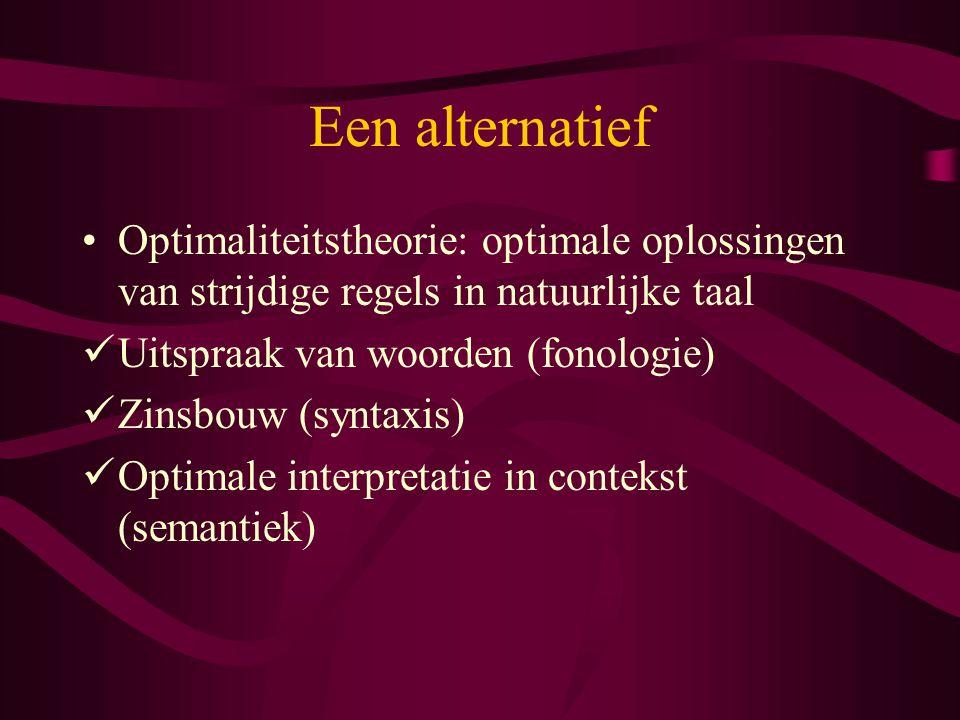 Een alternatief Optimaliteitstheorie: optimale oplossingen van strijdige regels in natuurlijke taal.