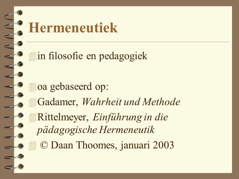 Hermeneutiek in filosofie en pedagogiek oa gebaseerd op:
