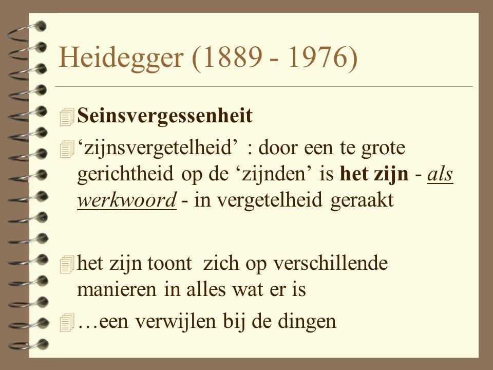 Heidegger (1889 - 1976) Seinsvergessenheit