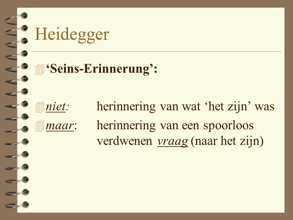 Heidegger 'Seins-Erinnerung': niet: herinnering van wat 'het zijn' was