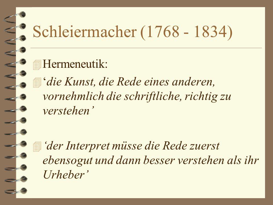 Schleiermacher (1768 - 1834) Hermeneutik: