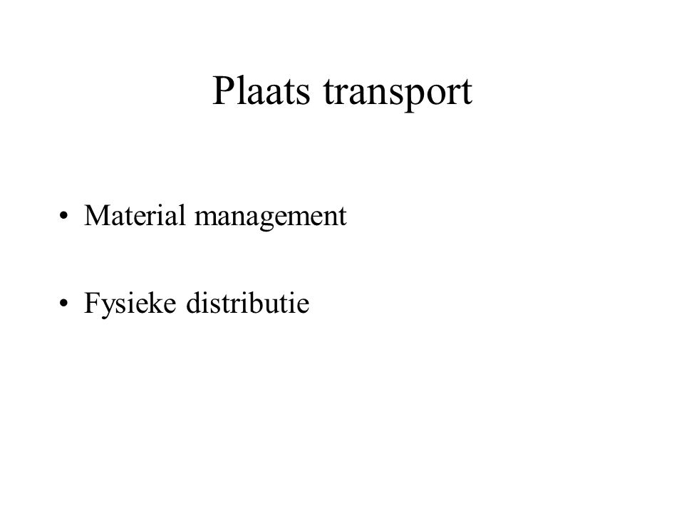 Plaats transport Material management Fysieke distributie
