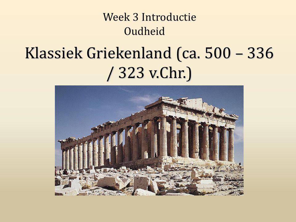 Klassiek Griekenland (ca. 500 – 336 / 323 v.Chr.)