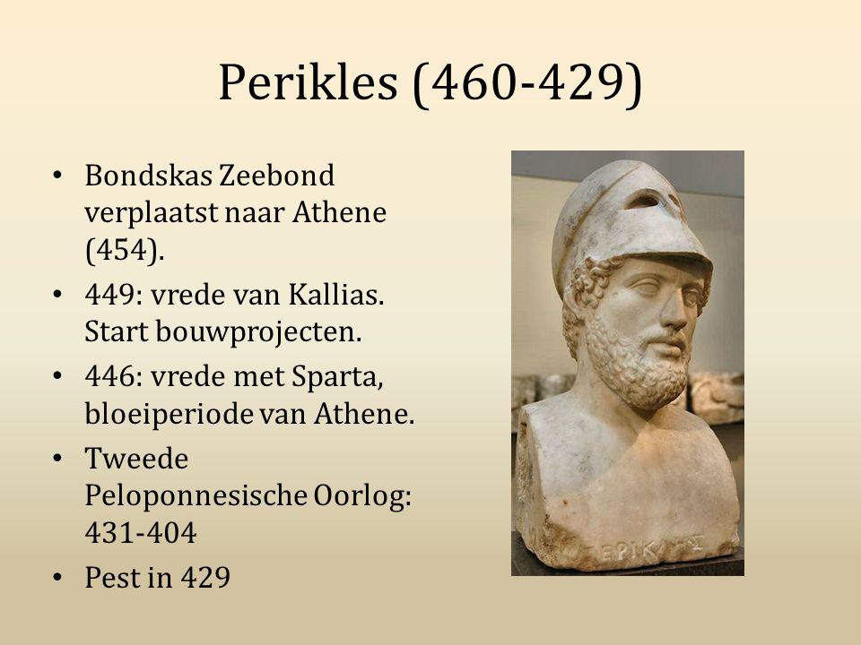 Perikles (460-429) Bondskas Zeebond verplaatst naar Athene (454).