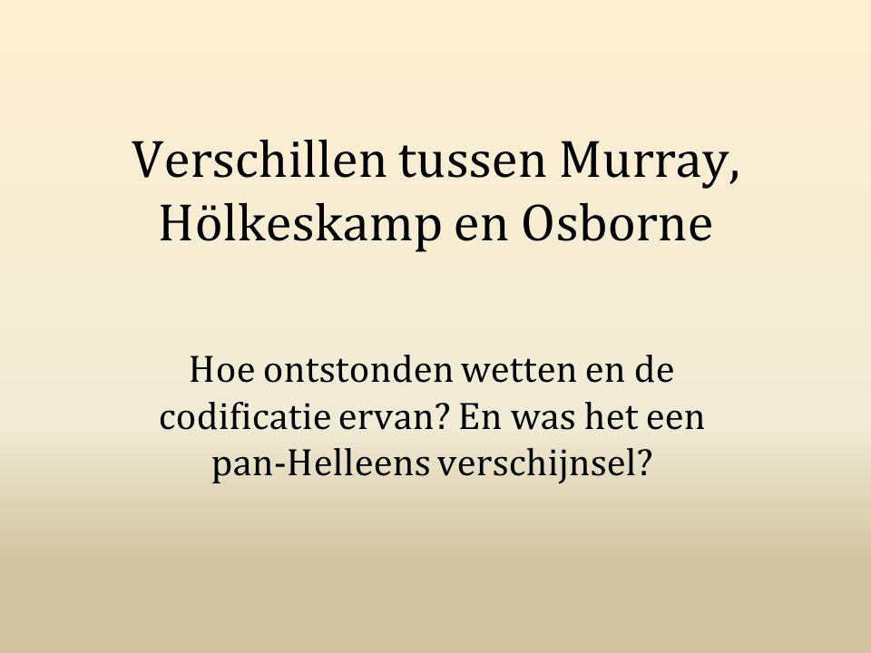 Verschillen tussen Murray, Hölkeskamp en Osborne