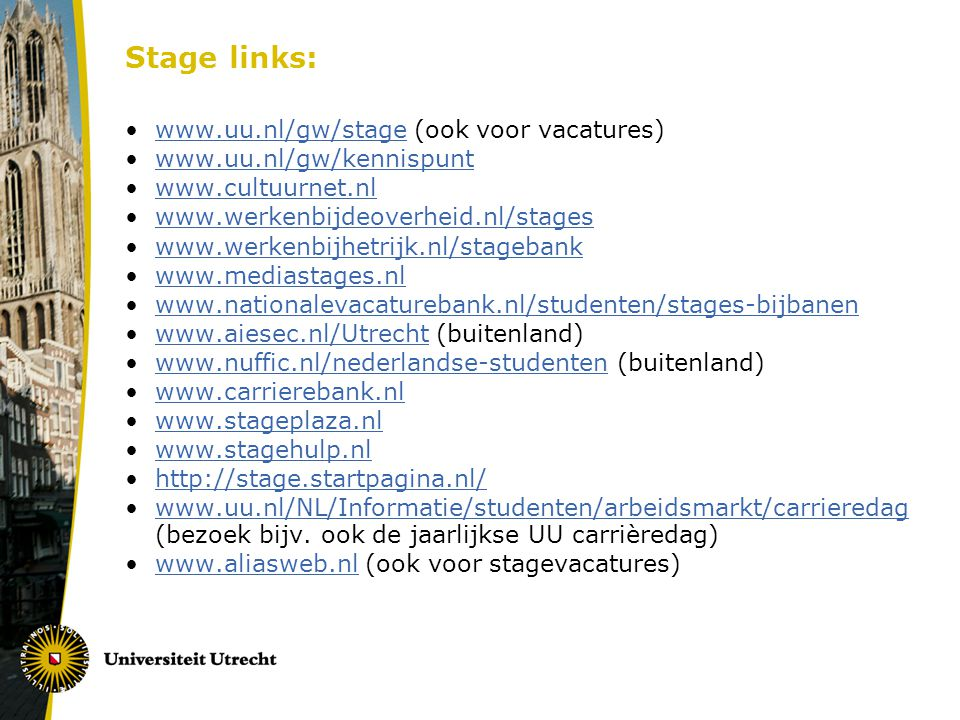 Stage links: www.uu.nl/gw/stage (ook voor vacatures)
