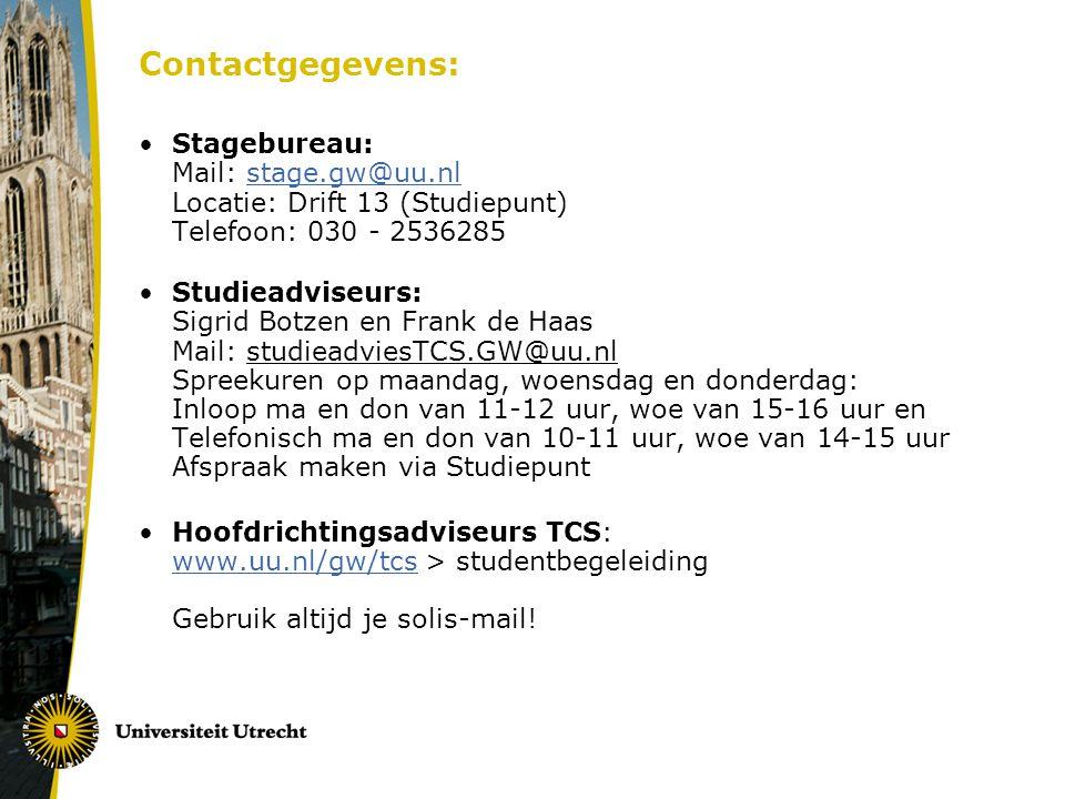 Contactgegevens: Stagebureau: Mail: stage.gw@uu.nl Locatie: Drift 13 (Studiepunt) Telefoon: 030 - 2536285.