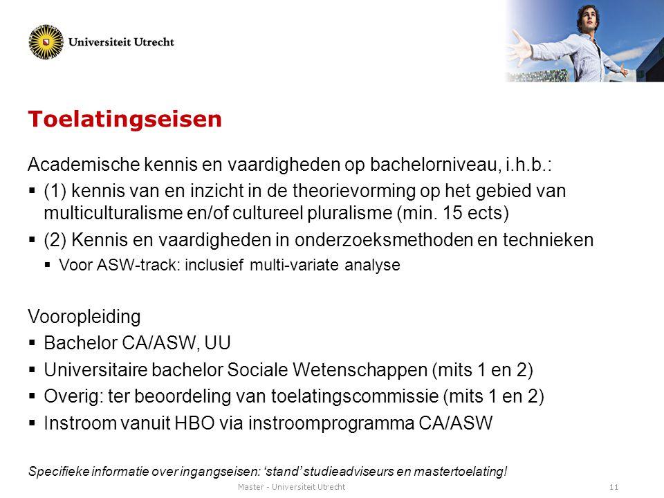 Toelatingseisen Academische kennis en vaardigheden op bachelorniveau, i.h.b.: