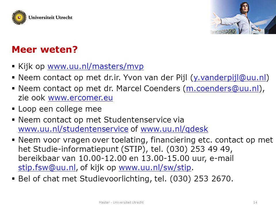 Meer weten Kijk op www.uu.nl/masters/mvp