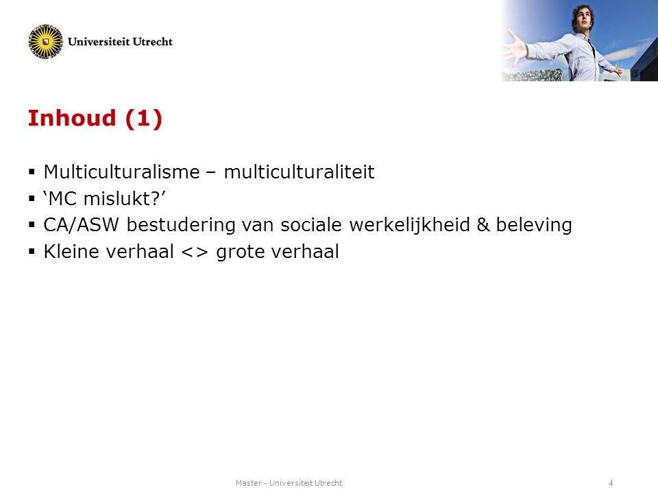 Inhoud (1) Multiculturalisme – multiculturaliteit 'MC mislukt '