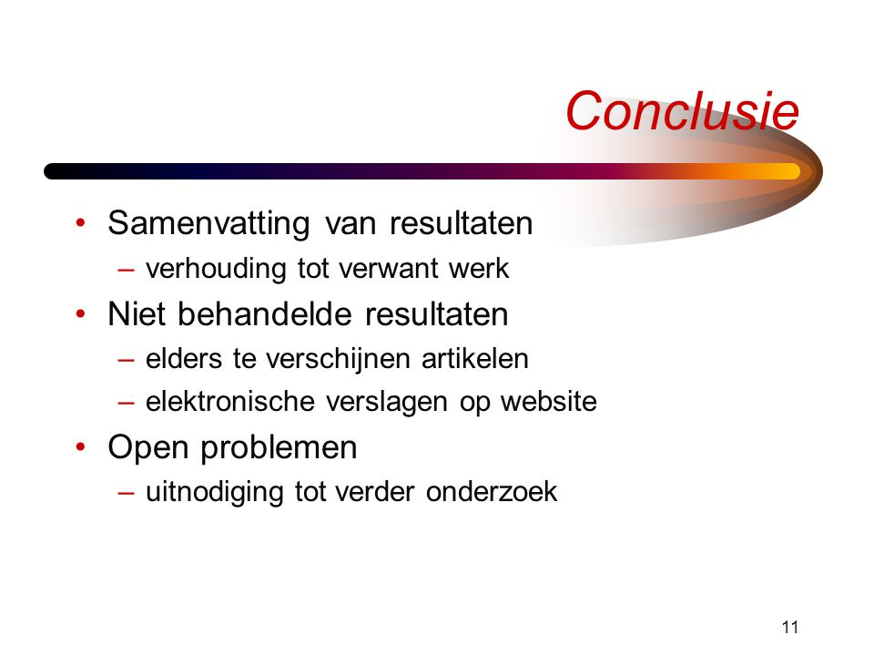 Conclusie Samenvatting van resultaten Niet behandelde resultaten