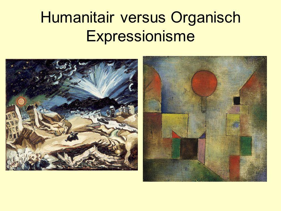Humanitair versus Organisch Expressionisme