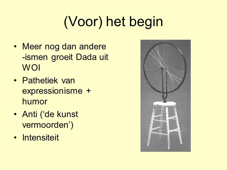 (Voor) het begin Meer nog dan andere -ismen groeit Dada uit WOI
