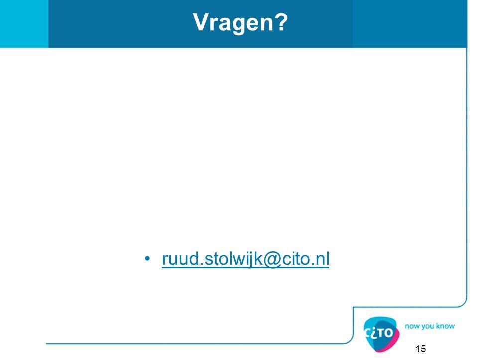 Vragen ruud.stolwijk@cito.nl