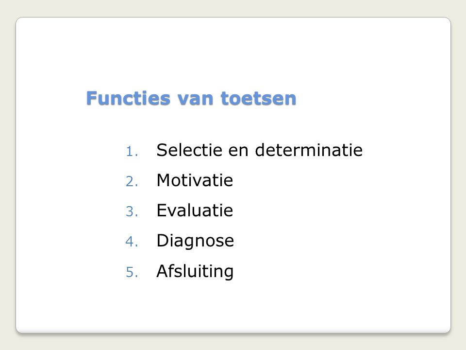 Selectie en determinatie Motivatie Evaluatie Diagnose Afsluiting