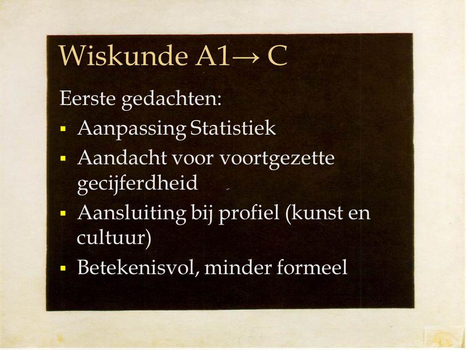 Wiskunde A1→ C Eerste gedachten: Aanpassing Statistiek