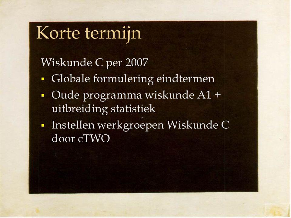 Korte termijn Wiskunde C per 2007 Globale formulering eindtermen
