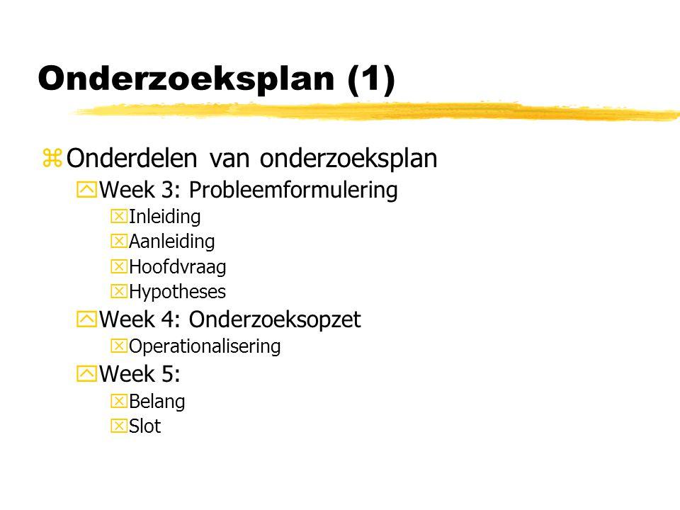 Onderzoeksplan (1) Onderdelen van onderzoeksplan