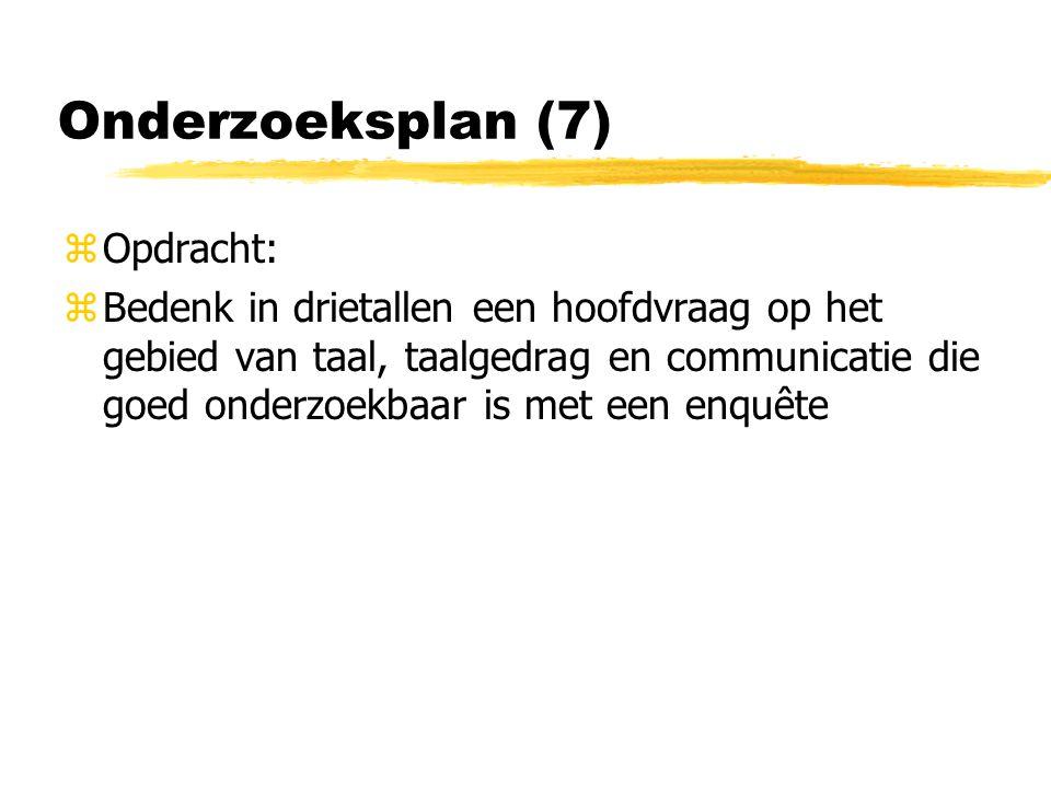 Onderzoeksplan (7) Opdracht: