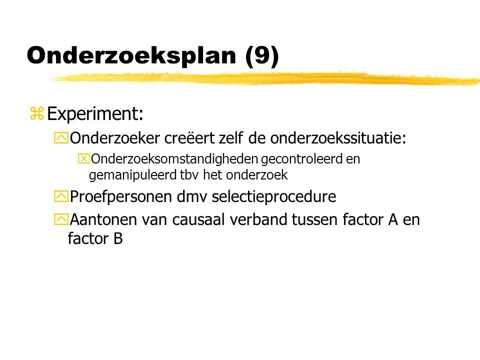 Onderzoeksplan (9) Experiment: