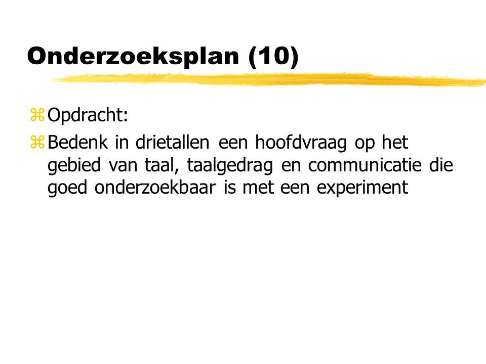 Onderzoeksplan (10) Opdracht: