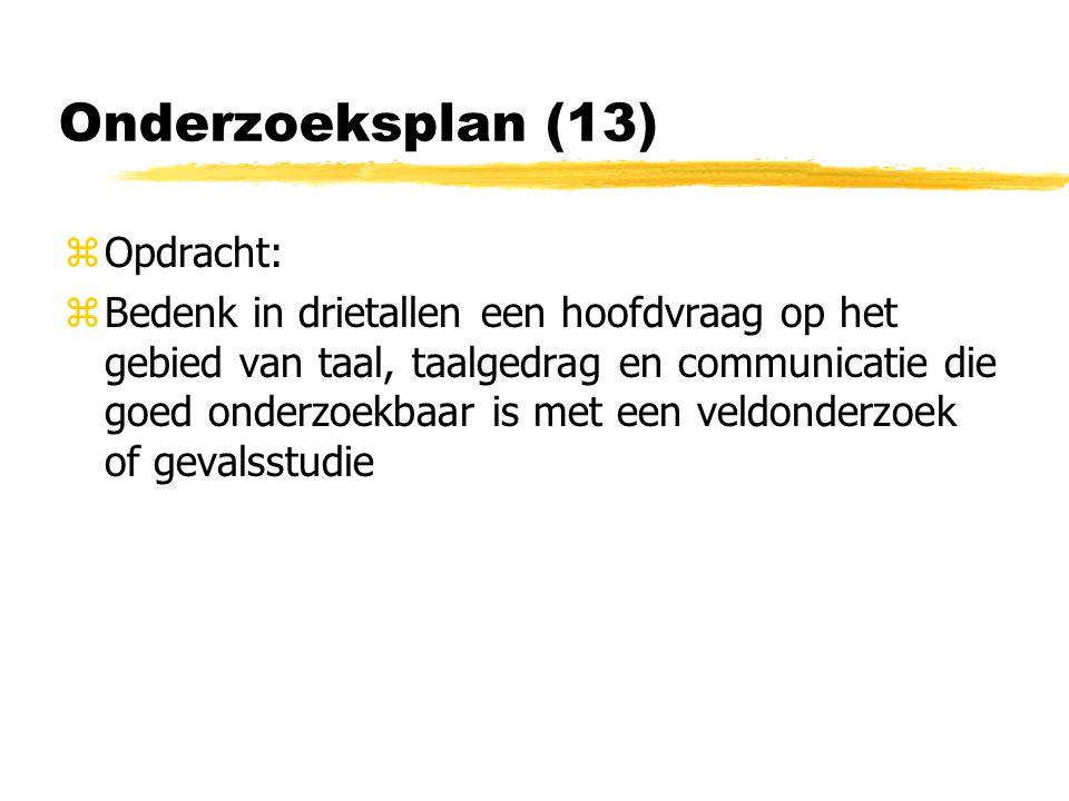 Onderzoeksplan (13) Opdracht: