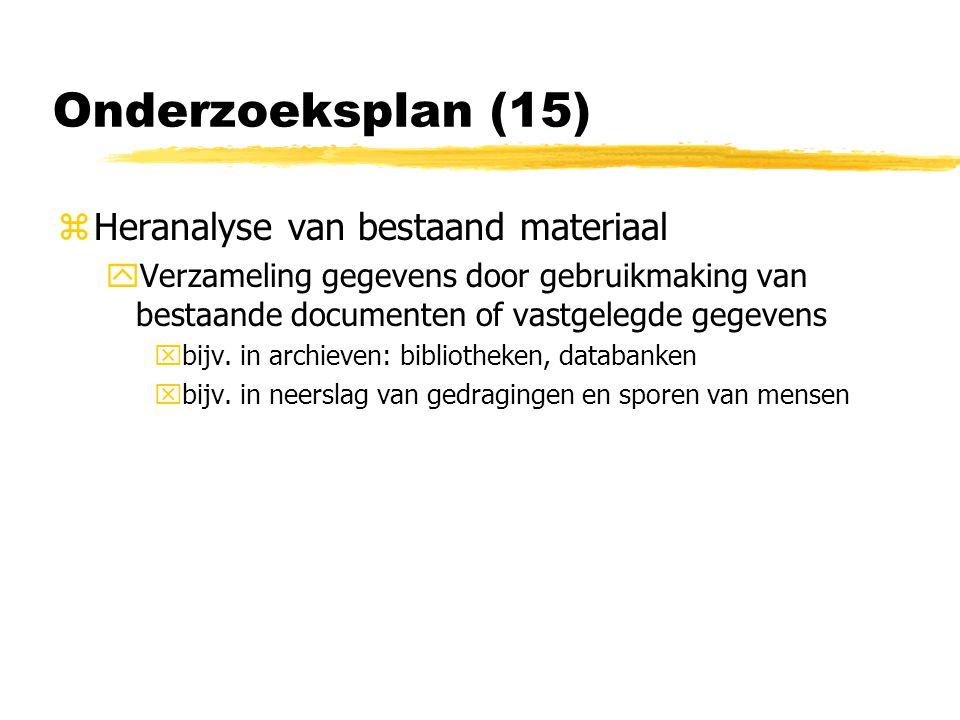 Onderzoeksplan (15) Heranalyse van bestaand materiaal