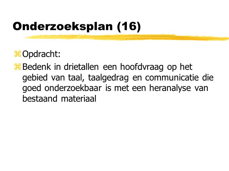 Onderzoeksplan (16) Opdracht:
