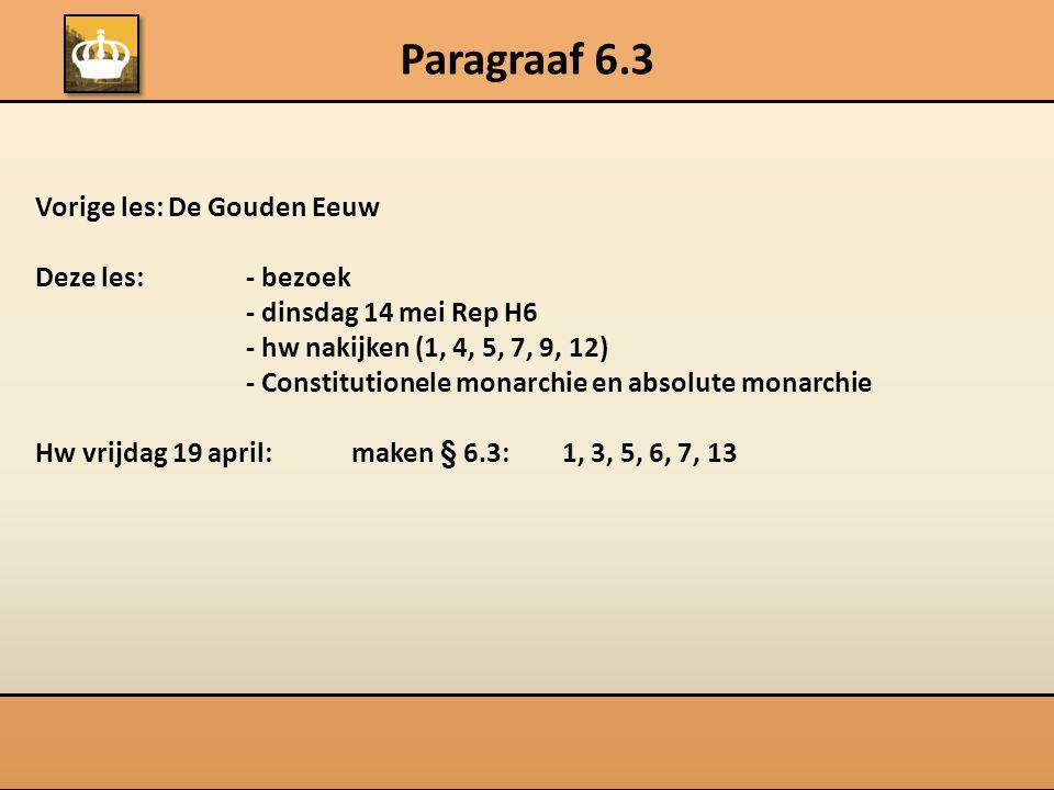 Paragraaf 6.3 Vorige les: De Gouden Eeuw Deze les: - bezoek