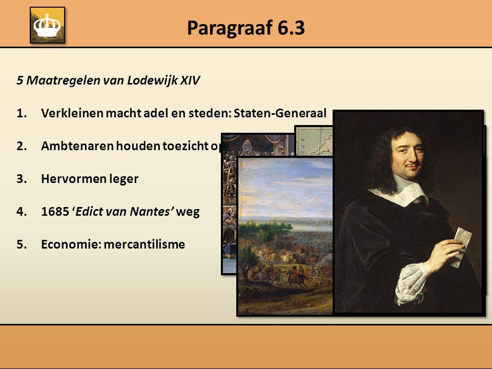 Paragraaf 6.3 5 Maatregelen van Lodewijk XIV
