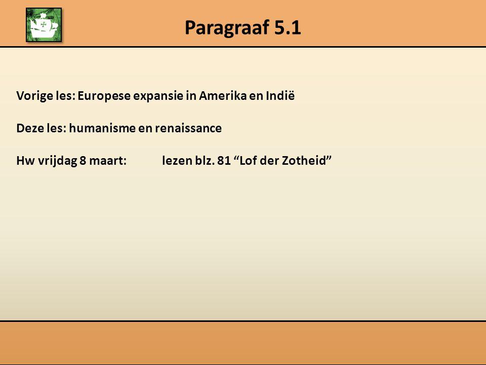 Paragraaf 5.1 Vorige les: Europese expansie in Amerika en Indië