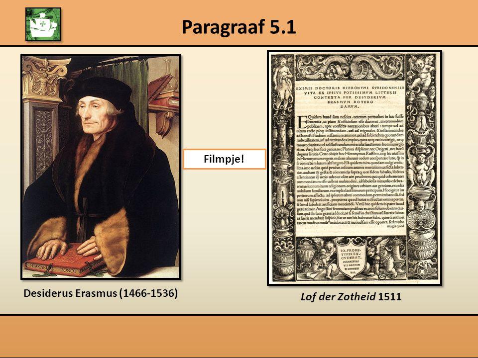 Paragraaf 5.1 Filmpje! Desiderus Erasmus (1466-1536)